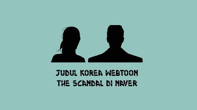 Judul-Korea-Webtoon-The-Scandal-di-Naver