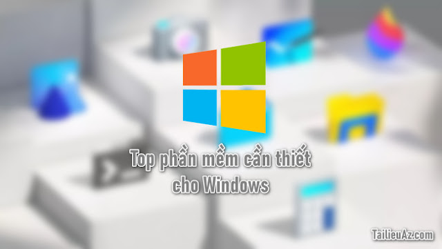 Top phần mềm cần thiết cho máy tính mới nhất 2020