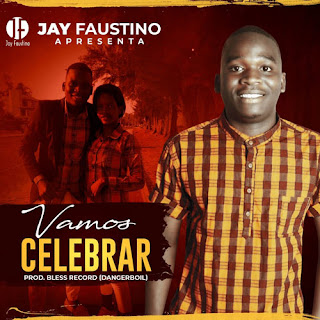 Jay Faustino – Vamos Celebrar ( 2019 ) [DOWNLOAD]