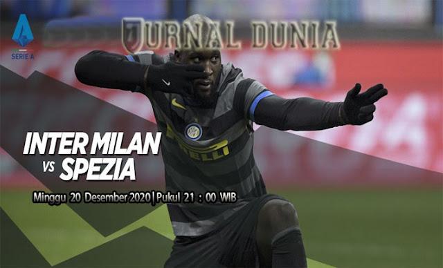 Prediksi Inter Milan vs Spezia , Minggu 20 Desember 2020 Pukul 21.00 WIB