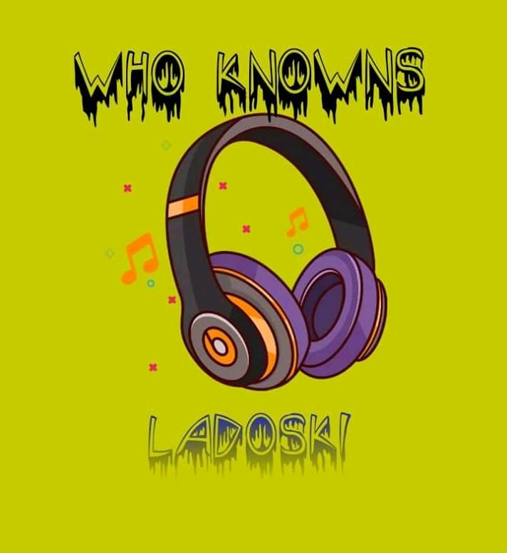 LADOSKI - WHO KNOWS