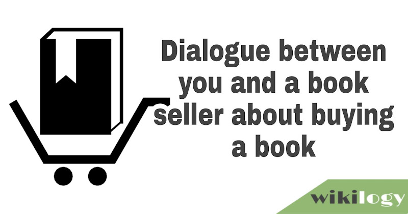 Dialogue between you and a book seller about buying a book