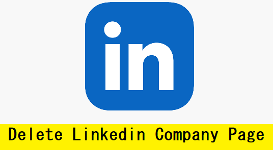 How to Delete LinkedIn Company Page with Pictures