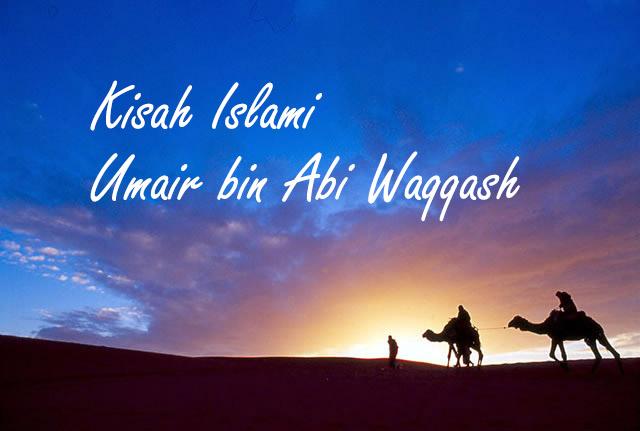 Kisah Islami | Umair bin Abi Waqqash