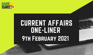 Current Affairs One-Liner: 9th February 2021