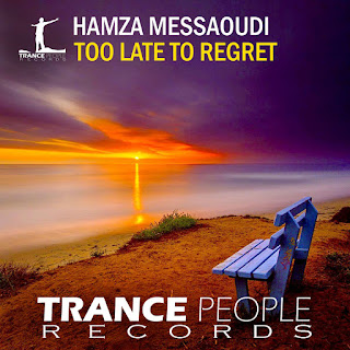 https://soundcloud.com/trancepeoplerecords/hamza-messaoudi-too-late-to-regret-original-mix