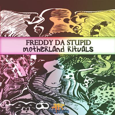 Freddy-Da-Stupid - Motherland Rituals (Original Mix)