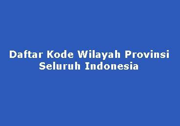 daftar Kode Provinsi di Indonesia