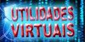 UTILIDADES VIRUTAIS - O Conteúdo Mais Útil da Internet