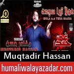 https://www.humaliwalayazadar.com/2018/06/muqtadir-hassan-ramzan-noha-2018.html