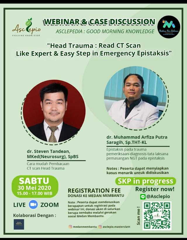 Webinar 1. Head Trauma: Read CT-Scan like Expert  oleh Steven Tandean, dr., M.Ked(Neurosurg), Sp.BS  2. Easy Steps in Emergency Epistaksis  oleh Muhammad Arfiza Putra, dr., Sp.THT-KL