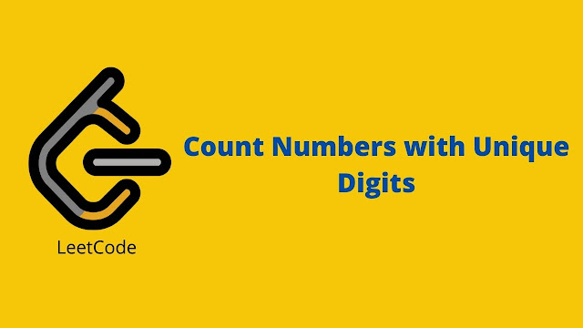 Leetcode Count Numbers with Unique Digits problem solution