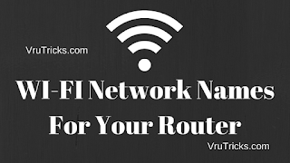 WI-FI Network Names For Your Router