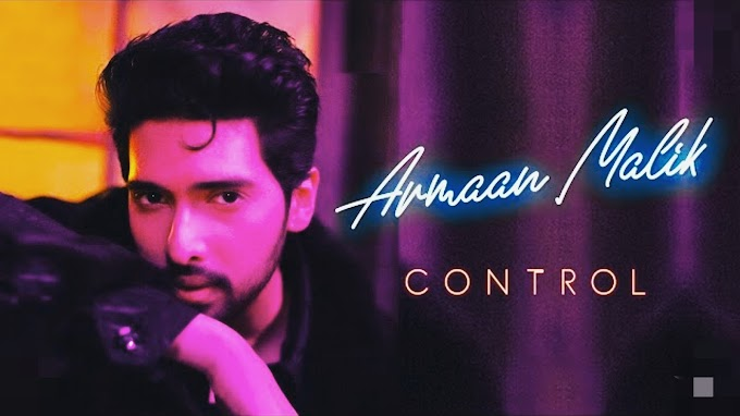 CONTROL Lyrics - Armaan Malik | Armaan Malik Debut English Song