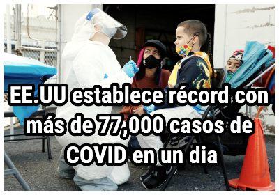 EE.UU establece récord con más de 77,000 casos de COVID en un día