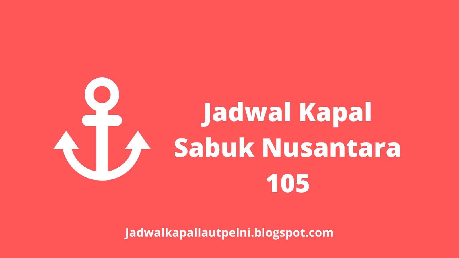 Jadwal Keberangkatan kapal laut sabuk nusantara (sanus) 108