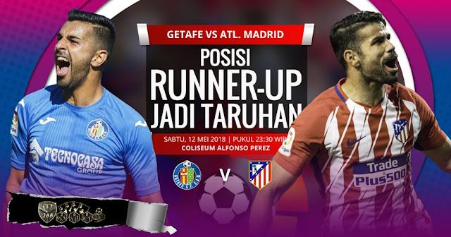 Prediksi Getafe Vs Atletico Madrid, Sabtu 12 Mei 2018 Pukul 23.30 WIB
