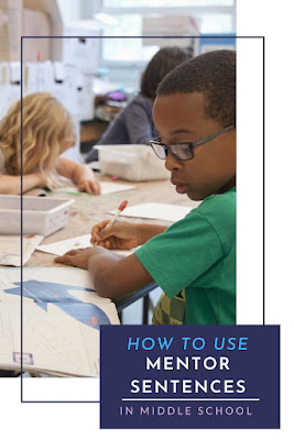 Try this plan for using mentor sentences in middle school as models of grammar, good writing, and more!