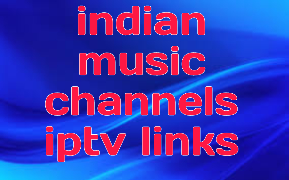 indian music channels iptv links
