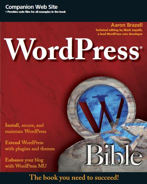 Wordpress Bible. Wiley