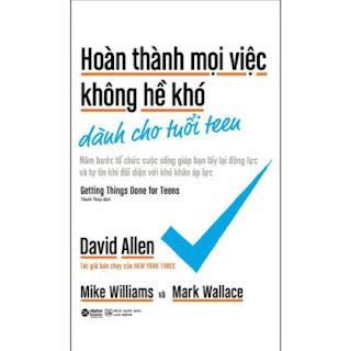 Hoàn Thành Mọi Việc Không Hề Khó Dành Cho Tuổi Teen ebook PDF EPUB AWZ3 PRC MOBI