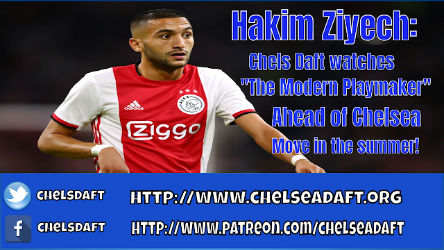 Video: Hakim Ziyech | Chels Daft watches  The Modern Playmaker  ahead of Chelsea move in the Summer.