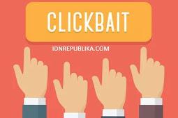 Apa itu Clickbait? Kenapa Harus hati-hati menggunakannya?