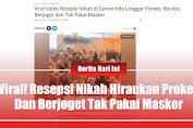 Viral! Resepsi Nikah Hiraukan Prokes dan Berjoget Tak Pakai Masker