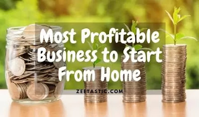 Most Profitable Business to Start From Home