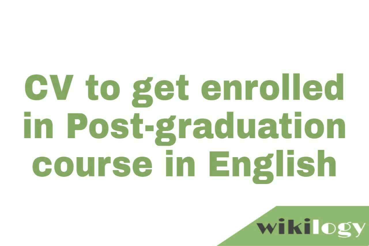 CV to get enrolled in Post-graduation course in English