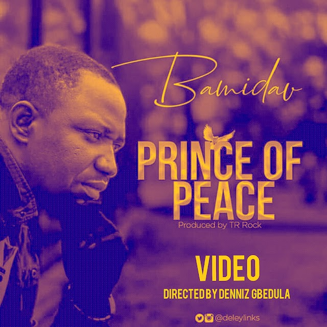 "VIDEO + AUDIO: Prince of Peace – ""Bamidav"" |@Deleylinks"