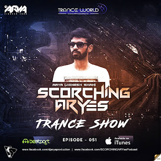 SCORCHING ARYes Episode 051 - ARYA (Jignesh Shah)