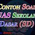 Bahan Contoh Soal Latihan UAS (Ujian Akhir Semester) SD Semua MaPel Berdasarkan Kompetensi Dasar (KD) Standar Kompetensi (SK)