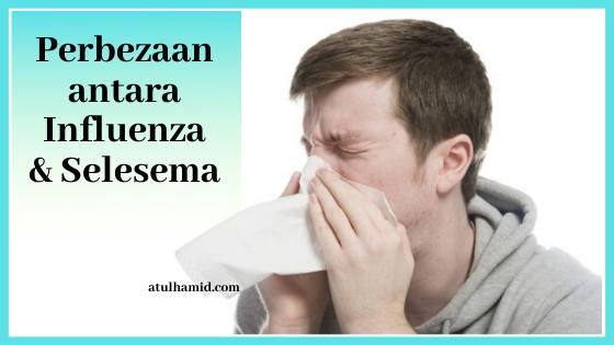 Perbezaan Antara Influenza dan Selesema