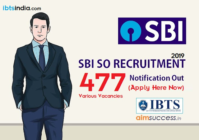 SBI SO 2019 Recruitment Notification: 477 Various Posts (Apply Now)