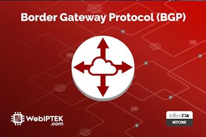 Modul Mikrotik MTCINE BGP: Konsep BGP dan Implementasi BGP Attributes