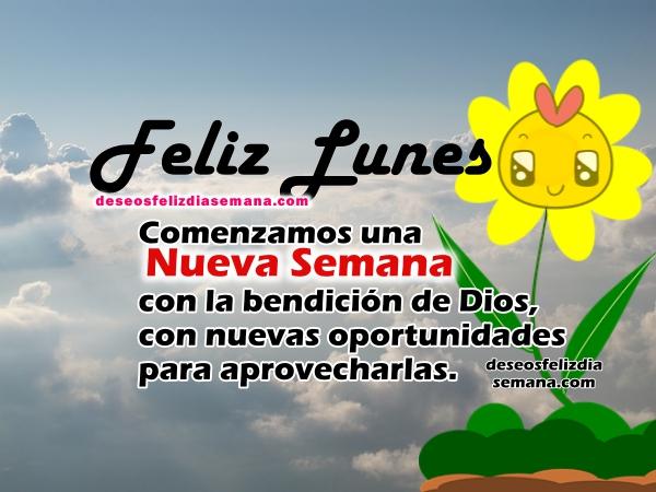 Frases con imágenes de feliz lunes y feliz semana, mensajes cristianos positivos para amigos deseando una buena semana, saludos por Mery Bracho.