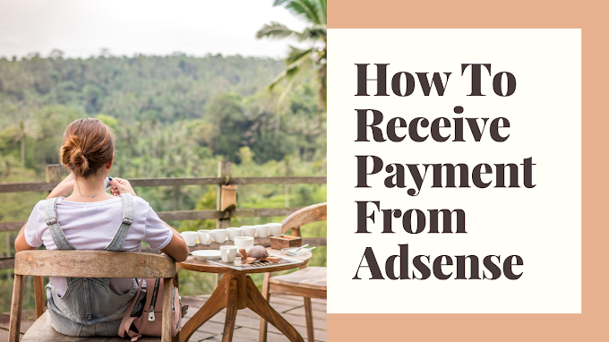 How To Receive Payments From Adsense 2020