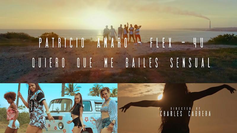 Patricio Amaro & Flex & 4U - ¨Quiero que me bailes sensual¨ - Videoclip - Dirección: Charles Cabrera. Portal del Vídeo Clip Cubano