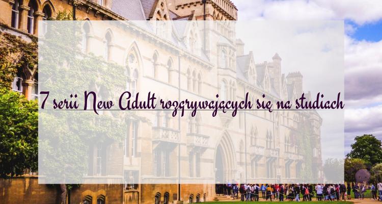 7 serii New Adult w klimacie akademickim