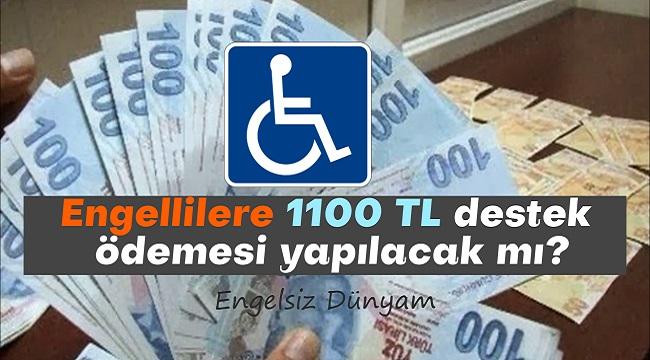 Engellilere 1100 TL destek ödemesi yapılacak mı?