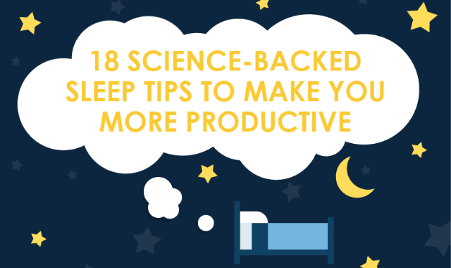 18 Science-Backed Sleep Tips to Make You More Productive