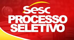 Processo seletivo do Sesc para níveis fundamental e médio! Salários R$ 3.591,00