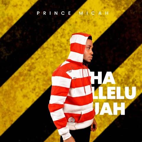 Music: Prince Micah - Hallelujah || @PrinceMicahpage
