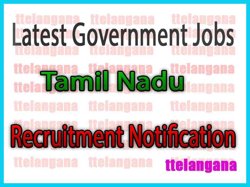 Latest Tamil Nadu Government Job Notifications