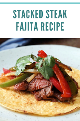 Stacked Steak Fajita Recipe
