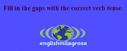 http://englishmilagrosa.blogspot.com.es/2017/05/filling-gaps-with-verbs-tense-6th.html