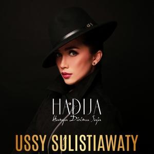 Ussy Sulistiawaty - Hadija (Hanya Dirimu Saja)