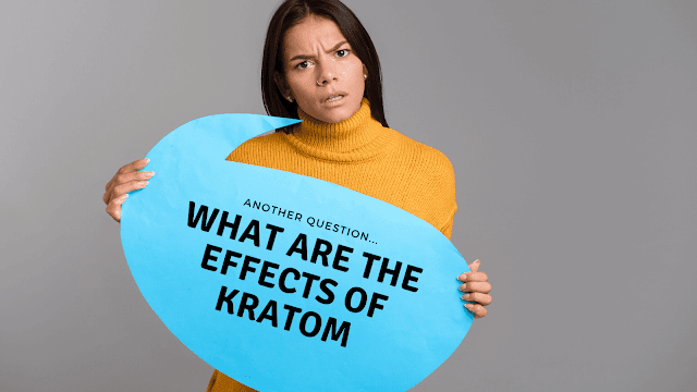 What Are The Effects Of Kratom by Barbies Beauty Bits