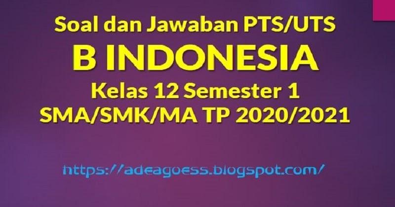 Download Soal Pts Uts B Indonesia Kelas 12 Semester 1 Sma Smk Ma Kurikulum 2013 Tp 2020 2021 Sdn Sobang 2